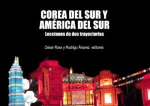 «Corea del Sur y América del Sur: Lecciones de dos trayectorias»