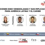 Webinar 08/04: Relaciones Sino Venezolanas y sus Implicaciones para América Latina y el Caribe – Fundación Andrés Bello Centro de Investigación Chino-Latinoamericano y Freedom House
