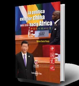 Cuaderno de China 中国笔记 N° 8: La política exterior china hacia África 1949-2018 中国的对非洲政策 1949-2018