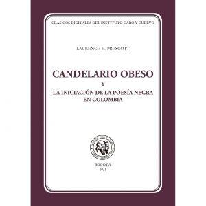 Instituto Caro y Cuervo – libro «Candelario Obeso y la iniciación de la Poesía Negra en Colombia» de  Laurence E. Prescott.