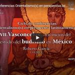 «Vasconcelos y los inicios del estudio del budismo en México», con el Dr. Roberto García (COLMEX).