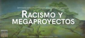 COLMEX – Seminario Permanente sobre Desigualdad Socioeconómica: «Racismo y megaproyectos»