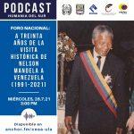 Podcast Humania del Sur : A Treinta años de la visita histórica de Nelson Mandela a Venezuela (1991-2021)